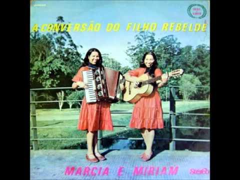 Marcia e Miriam – Conversão do Filho Rebelde (álbum completo)[full album]