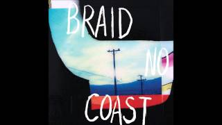 Braid- No Coast