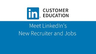 Meet LinkedIn's New Recruiter and Jobs