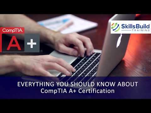 What is CompTIA A+ Certification? Everything You Should Know ...
