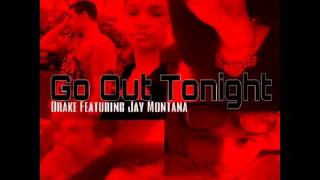 Drake Go Out Tonight Ft. Jay Prince