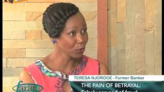 Faraja: The Pain Of Betrayal With Teresa Njoroge