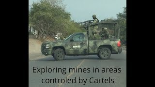 #140 Big problems in Cartel controled areas while exploring mines in Mexico.