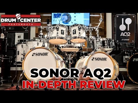 Sonor AQ2 Series Drums In-Depth Review