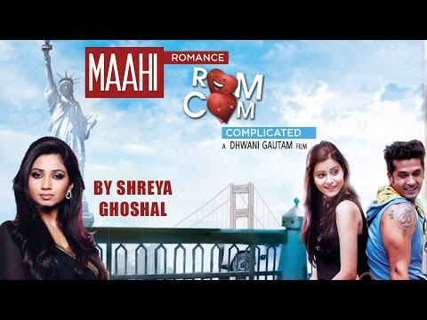Maahi Full Video Song Shreya Ghoshal | Romance Complicated (2016) | Red Ribbon