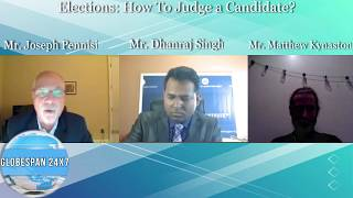 ELECTIONS: HOW TO JUDGE A CANDIDATE? ~ GLOBESPAN24x7 Program with Host: Dhanraj Singh