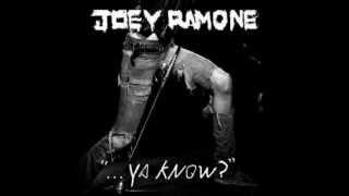 "going nowhere fast joey ramone nel nuovo album :  "".....ya know ? """