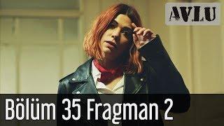 Avlu 35. Bölüm 2. Fragman