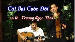 CÁT BỤI CUỘC ĐỜI / Trương Ngọc Thái & guitar Bolero Lâm Thông / nhạc phẩm thịnh hành ưa chuộng