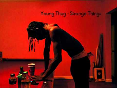 Young Thug - Strange Things [HQ] + Lyrics in Desc.