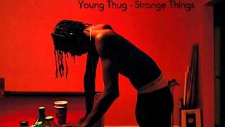 Young Thug - Strange Things [HQ] + Lyrics in Desc.