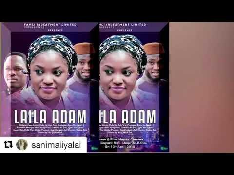 📽LAILA ADAM IN CINEMA 📽  Daga Juma a 13th April 2018 a Cinema House, Ado Bayer