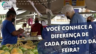 Você conhece as diferenças de cada produto da feira?
