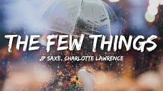 JP Saxe, Charlotte Lawrence - The Few Things (Lyrics)