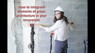 How to integrate elements of green architecture in your renovation