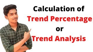 Calculation of Trend Percentage Or Trend Analysis