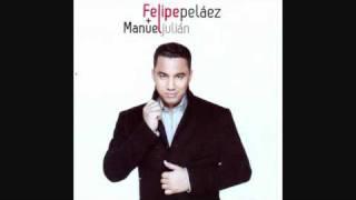 Tu Hombre Soy Yo   Felipe Pelaez Y Manuel Julian Martinez