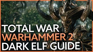 Total War: Warhammer 2 Dark Elf Guide