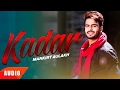 Kadar (Full Audio Song) | Mankirt Aulakh | Speed Records