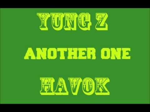 Yung Z & Havok - Anotha One