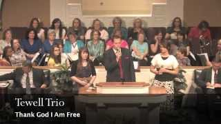 Thank God I Am Free- The Tewell Trio