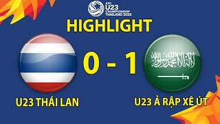 HIGHLIGHT U23 THÁI LAN 0 - 1 U23 Ả RẬP XÊ ÚT | U23 CHÂU Á 2020