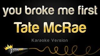 Tate McRae – you broke me first (Karaoke Version)