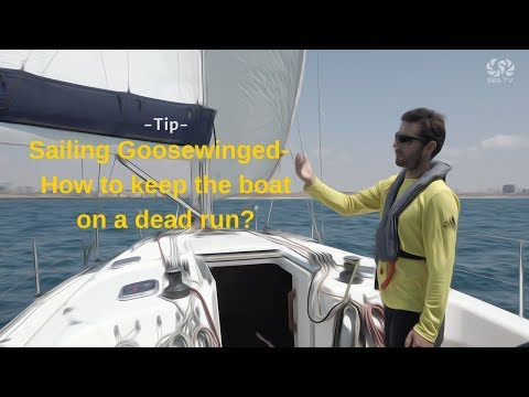 Tip- Sailing Goosewinged-  How to keep the boat on a dead run?