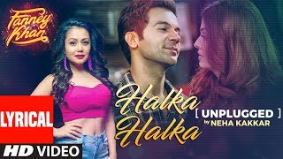 Neha Kakkar: Halka Halka Unplugged With Lyrics | FANNEY