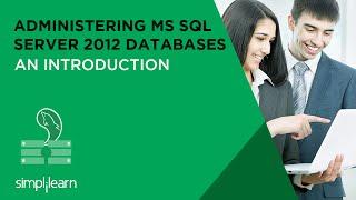 Administering MS SQL server 2012 Databases