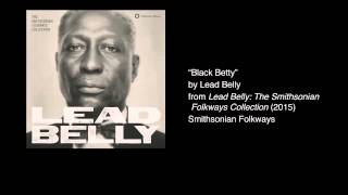 <b>Lead Belly</b>  Black Betty