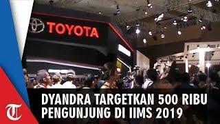 Dyandra Targetkan 500 Ribu Pengunjung di IIMS 2019