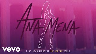 Ana Mena   Pa Dentro (Merca Bae Remix [Audio]) Ft. Sean Kingston