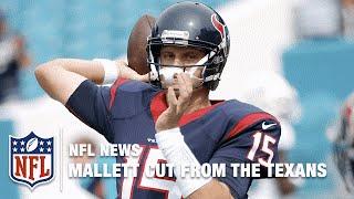 The Fall Of Houston Texans QB Ryan Mallet | NFL News
