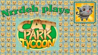 Nrrdeh plays Cat Park Tycoon