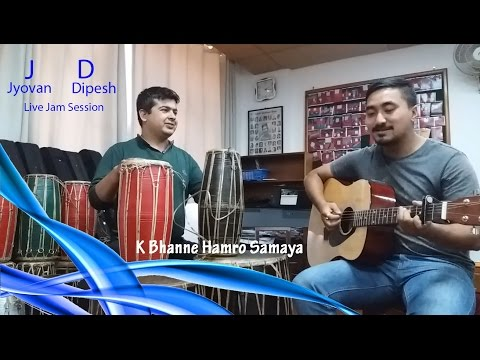 K Bhanne Hamro Samaya - Deuta ( Jyovan Bhuju Ft. Dipesh Mishra//JD Live Jam Session ) Mp3