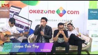 Seventeen Melantunkan Hitsnya 'Selalu Mengalah' & 'Jangan Dulu Pergi' | Kongkow Okezone Part. (66)