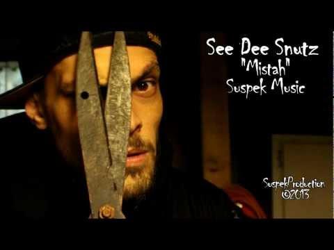 """See Dee Snutz - """"Mistah!"""""""