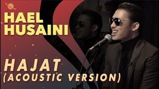 Hael Husaini   Hajat [Acoustic Version]