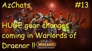 HUGE gear changes coming in Warlords of Draenor (AzChats Episode 13)