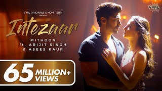 Intezaar - Mithoon Ft. Arijit Singh, Asees Kaur   - YouTube