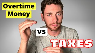 IS WORKING OVERTIME WORTH IT? Taxes and Overtime