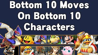 Bottom 10 Moves On Bottom 10 Characters - Smash 4