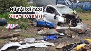 Nữ tài xế taxi chạy 107 km/h gây tai nạn làm chết 3 người ở Lâm Đồng