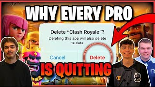 WHY EVERY PRO IS QUITTING CLASH ROYALE