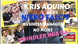 KRIS AQUINO VS NICKO FALCIS.  MANAGING DIRECTOR NO MORE.   SWINDLER NGA BA?