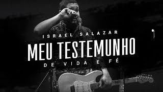 Israel Salazar   Meu Testemunho De Vida E Fé