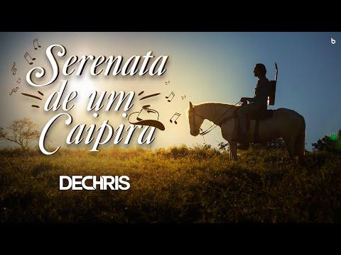 Dechris - Serenata de um Caipira