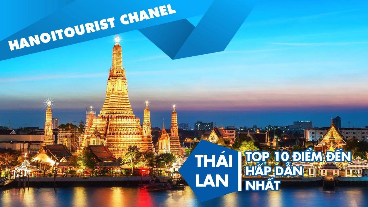 Khám phá 10 điểm đến thú vị nhất Thái Lan