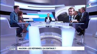 Macron : Les Réformes, ça Continue ? #cdanslair 21.08.2019